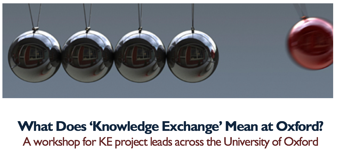 What Does 'Knowledge Exchange' Mean at Oxford? A workshop for KE project leads across the University of Oxford